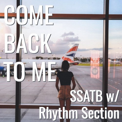 Come Back To Me (SSATB - L4)