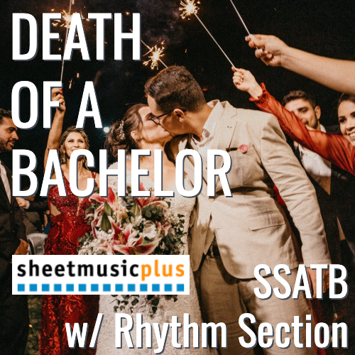 Death of a Bachelor (SSATB - L3)