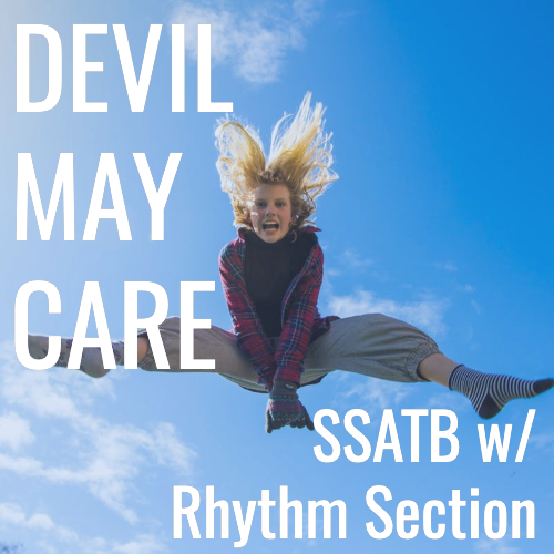 Devil May Care (SSATB - L4)