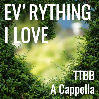 Ev'rything I Love (TTBB - L3)