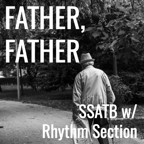 Father, Father (SSATB - L3.5)