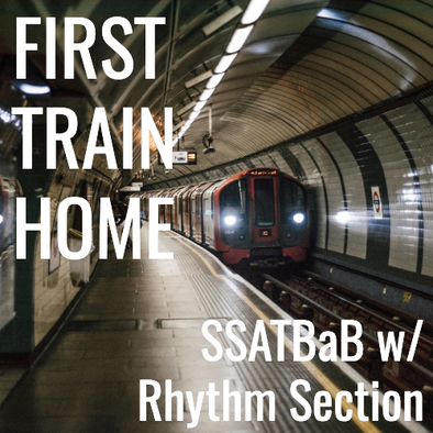 First Train Home (SSATBaB - L4)