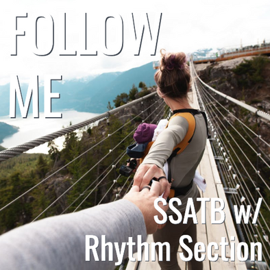 Follow Me (SSATB - L3.5)