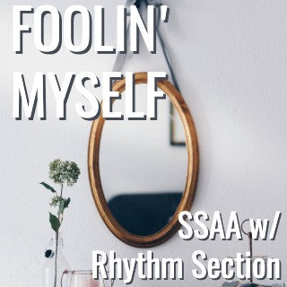 Foolin' Myself (SSAA - L4)