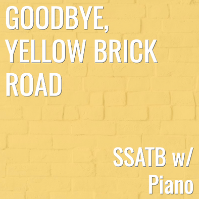 Goodbye Yellow Brick Road (SSATB - L3)