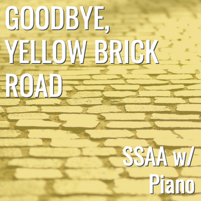 Goodbye Yellow Brick Road (SSAA - L3)