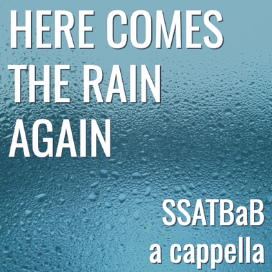 Here Comes the Rain Again (SSATBaB - L3)