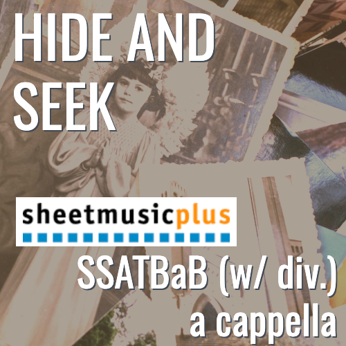 Hide and Seek (SSATBaB w/ divisi - L4)