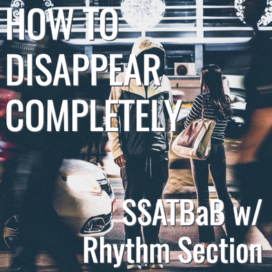 How To Disappear Completely (SSATBaB - L3)