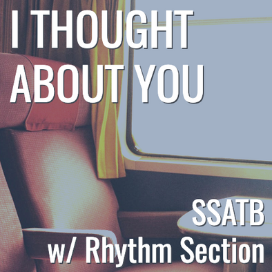 I Thought About You (SSATB - L4)