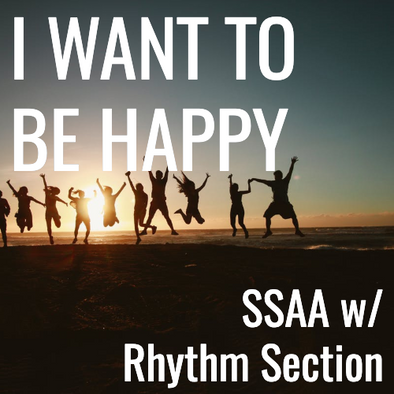 I Want To Be Happy (SSAA - L4)