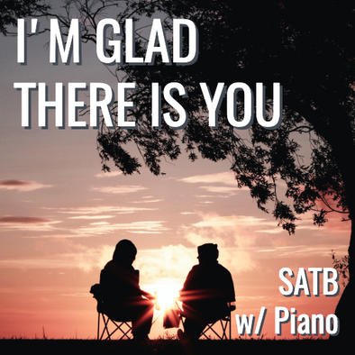 I'm Glad There Is You (SATB - L2.5)