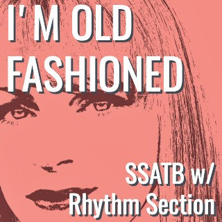 I'm Old Fashioned (SSATB - L5)
