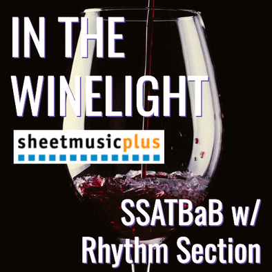 In the Winelight (SSATBaB - L3)