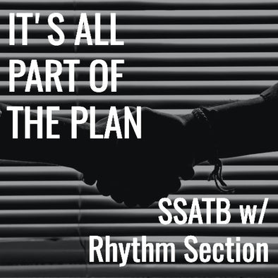 It's All Part of the Plan (SSATB - L4)