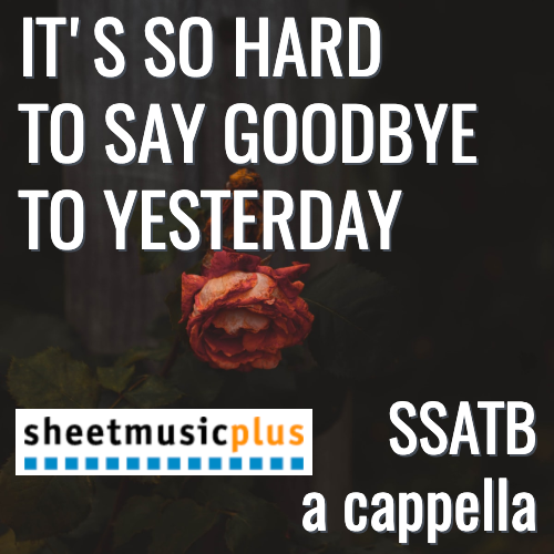 It's So Hard To Say Goodbye (SSATB - L3)