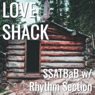 Love Shack (SSATBaB - L4)