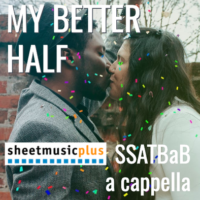 My Better Half (SSATB - L4)