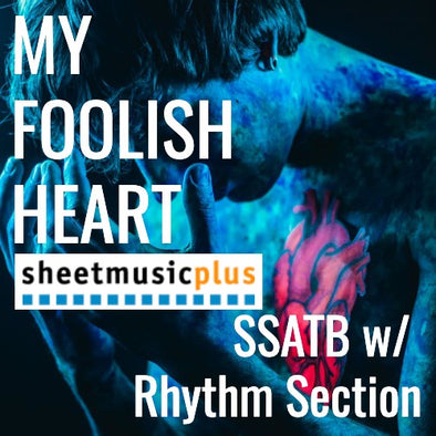 My Foolish Heart (SSATB - L4)