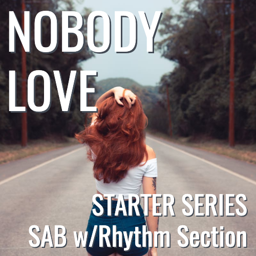 Nobody Love (SAB - STARTER SERIES L2)