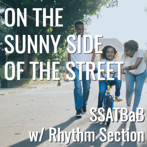 On the Sunny Side of the Street (SSATBaB - L5)