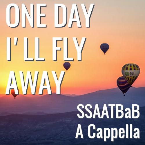 One Day I'll Fly Away (SSAATBaB - L5)
