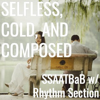 Selfless, Cold and Composed (SSAATBaB - L5)