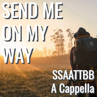 Send Me On My Way (SSAATTBB - L3.5)