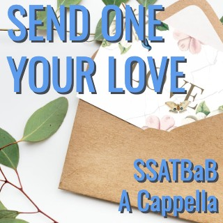 Send One Your Love (SSATBaB - L5)