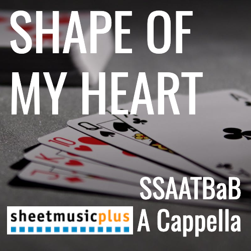 Shape of My Heart (SSAATBaB - L5)