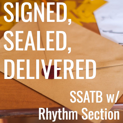 Signed, Sealed, Delivered, I'm Yours (SSATB - L3)