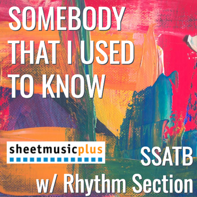 Somebody That I Used To Know (SATB - L4)
