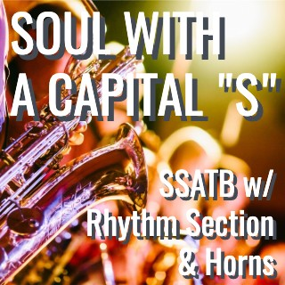 "Soul With a Capital ""S"" (SATB - L3)"