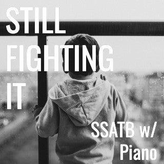 Still Fighting It (STARTER SERIES - SATB - L2)