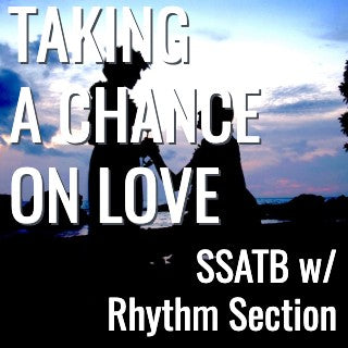 Taking a Chance on Love (SSATB - L4)