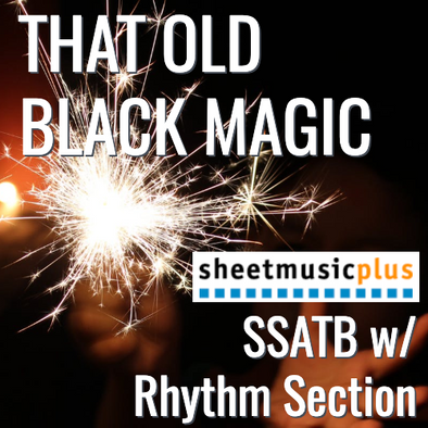 That Old Black Magic (SSAATBaB - L3)