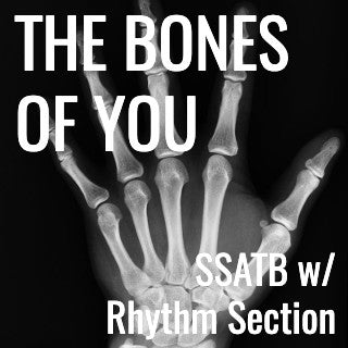 The Bones of You (SSATB - L4)