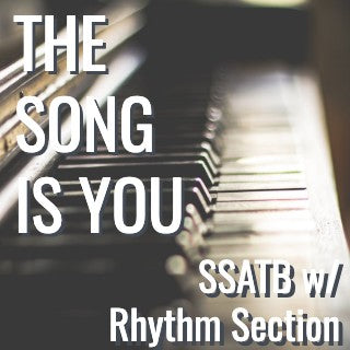 The Song Is You (SSATB - L3.5)