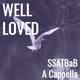 Well Loved (SSATBaB - L4.5)