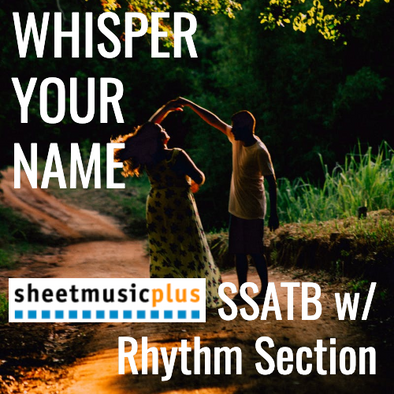 Whisper Your Name (SSATB - L4)