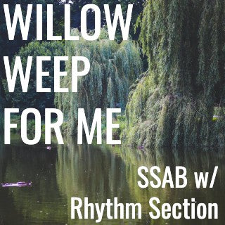 Willow Weep For Me (SSAB - L3)