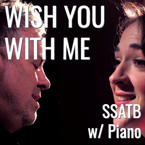 Wish You With Me (SSATB - L3)