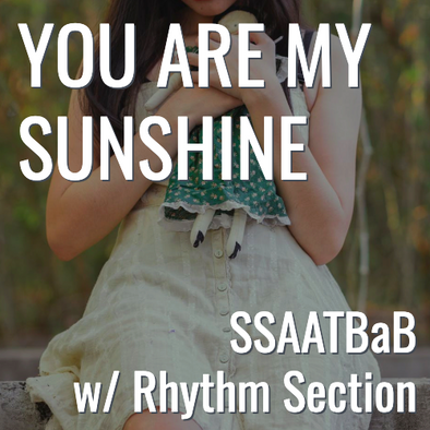 You Are My Sunshine (SSAATBaB - L5)