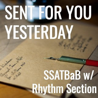 Sent For You Yesterday (SSATBaB - L4 and L5)