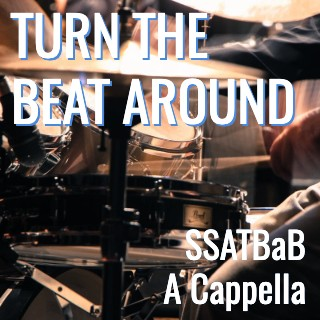 Turn the Beat Around (SSATBaB - L4)
