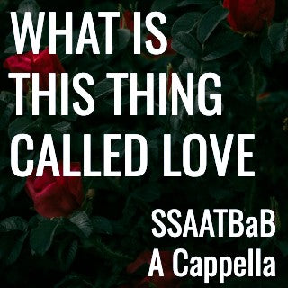 What Is This Thing Called Love? - (SSAATBaB - L5)