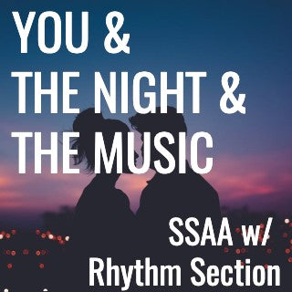 You and the Night and the Music (SSAA - L3)