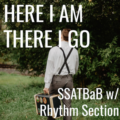Here I Am, There I Go (SSATBaB - L4)
