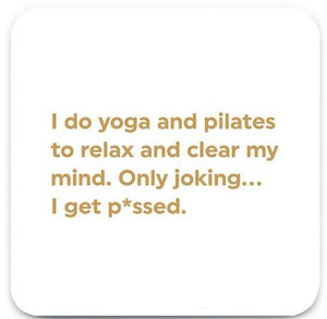 yoga and pilates joke lets get drunk funny coaster