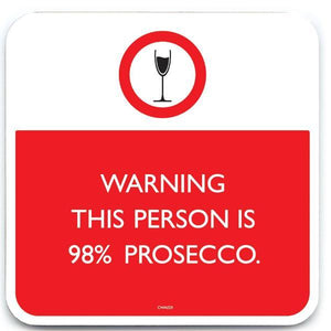 Funny Red Warning 98% Prosecco Coaster